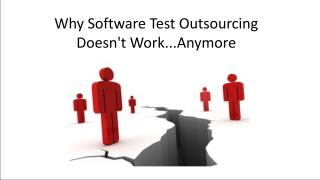 Why Software Test Outsourcing Doesn't Work...Anymore.pdf