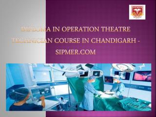 Diploma in Operation Theatre Technician Course in Chandigarh.pdf